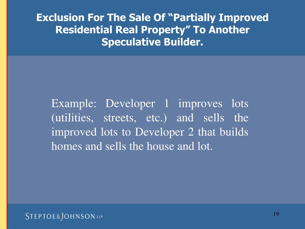 "Exclusion For The Sale Of ""Partially Improved Residential Real Property"" To Another Speculative Builder."