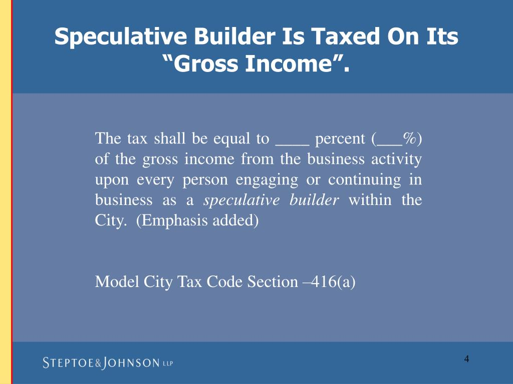 "Speculative Builder Is Taxed On Its ""Gross Income""."