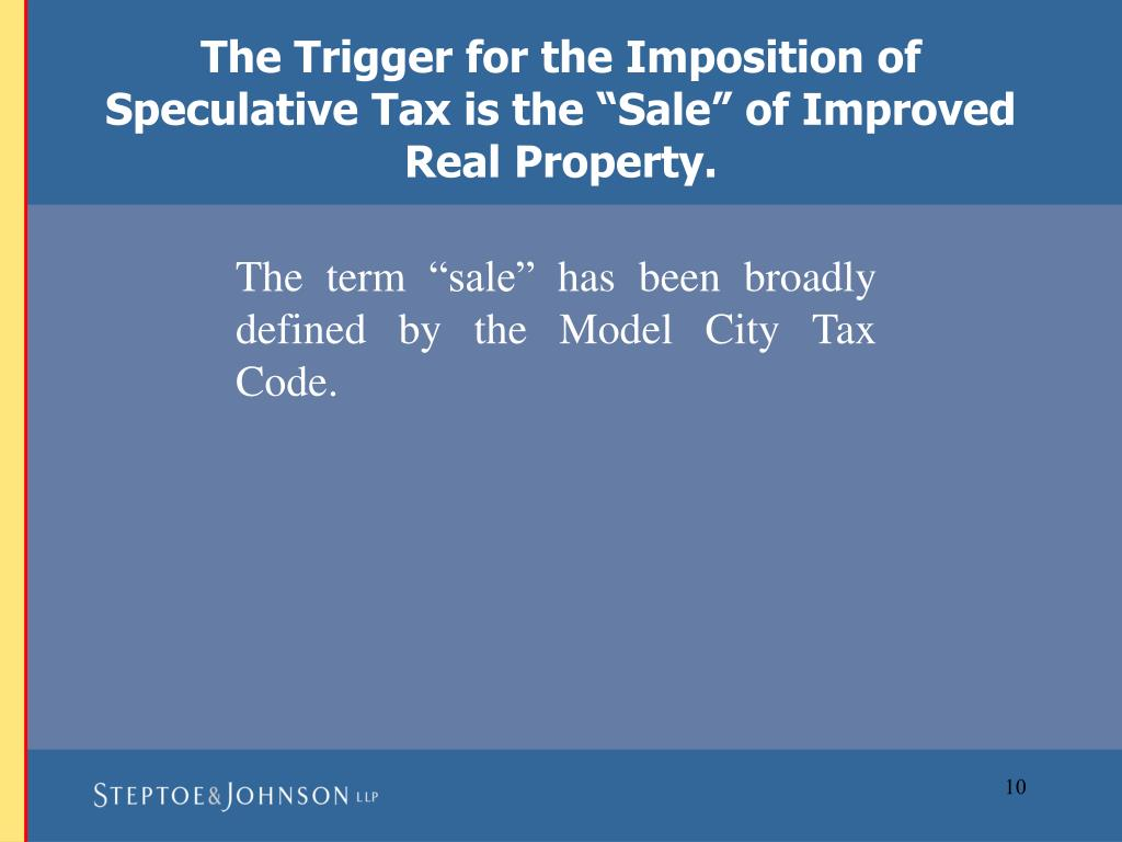 "The Trigger for the Imposition of Speculative Tax is the ""Sale"" of Improved Real Property."
