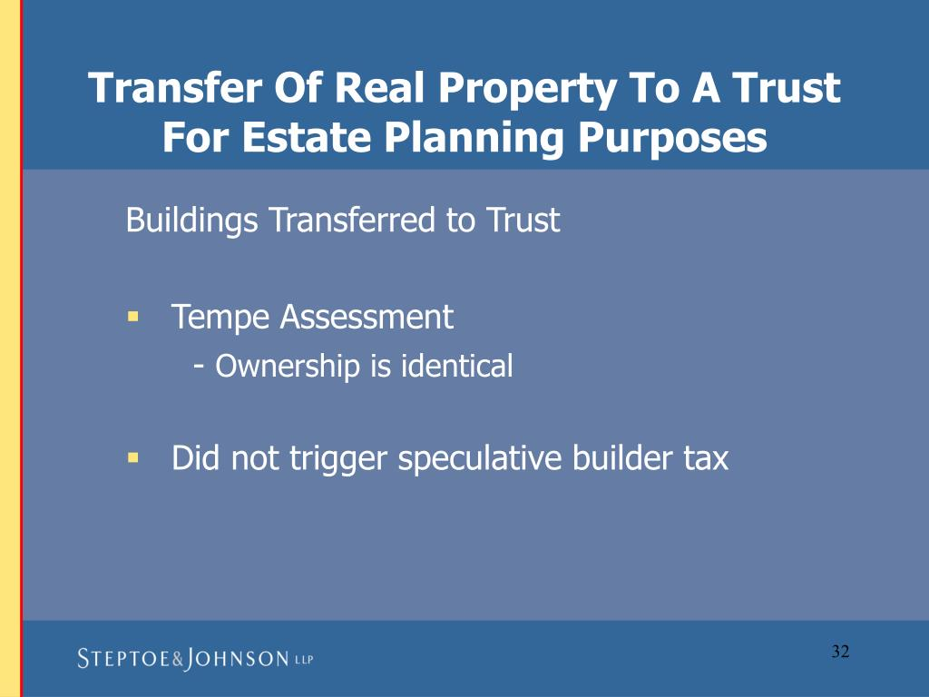 Transfer Of Real Property To A Trust For Estate Planning Purposes