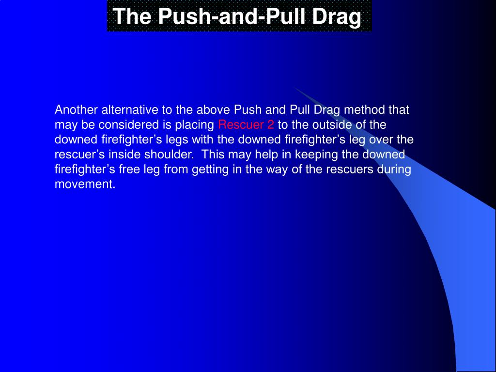 The Push-and-Pull Drag