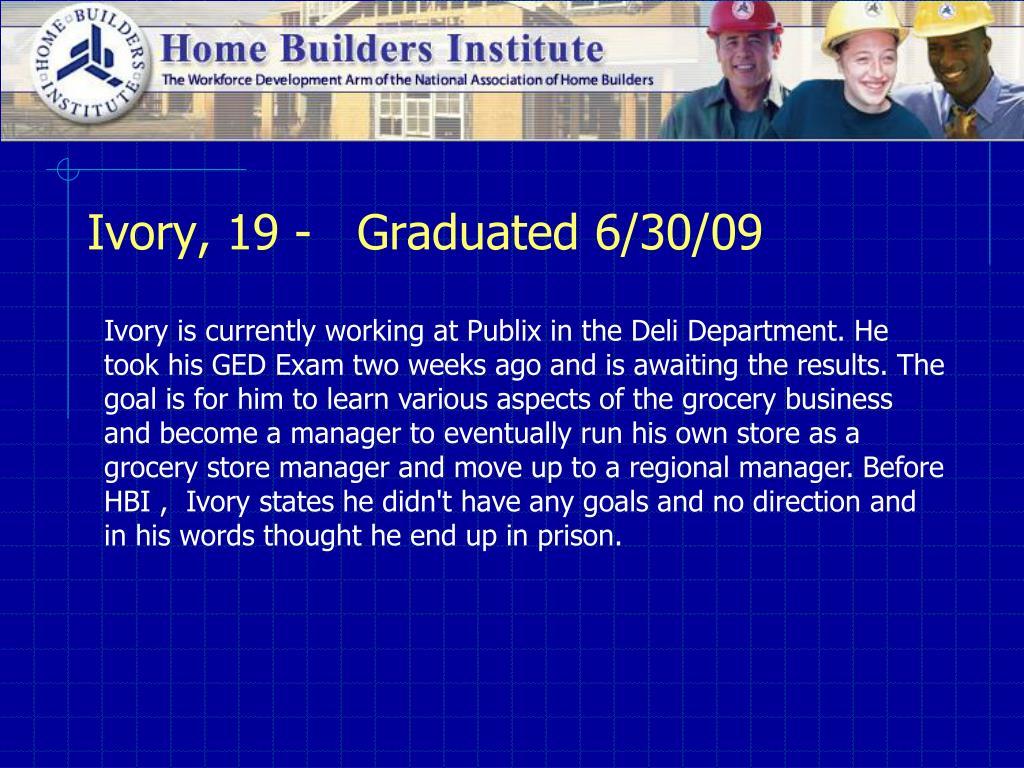 Ivory, 19 -   Graduated 6/30/09