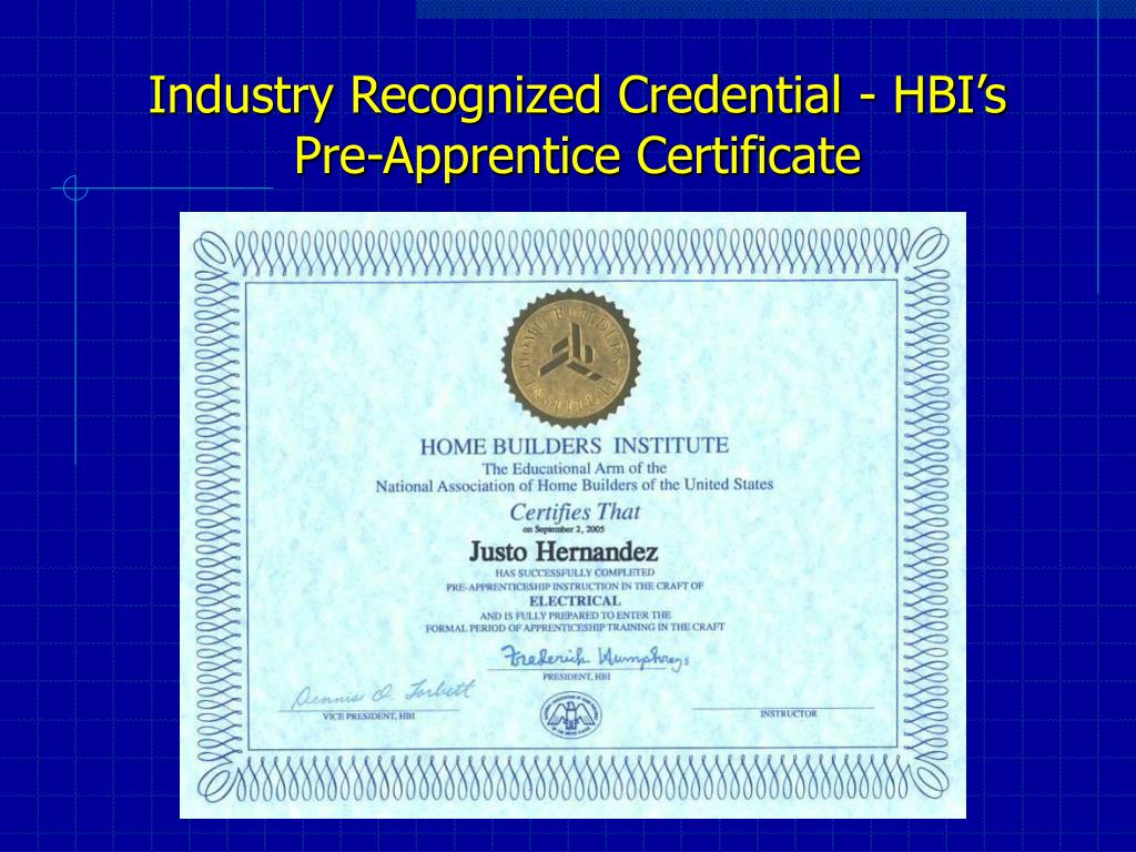 Industry Recognized Credential - HBI's   Pre-Apprentice Certificate