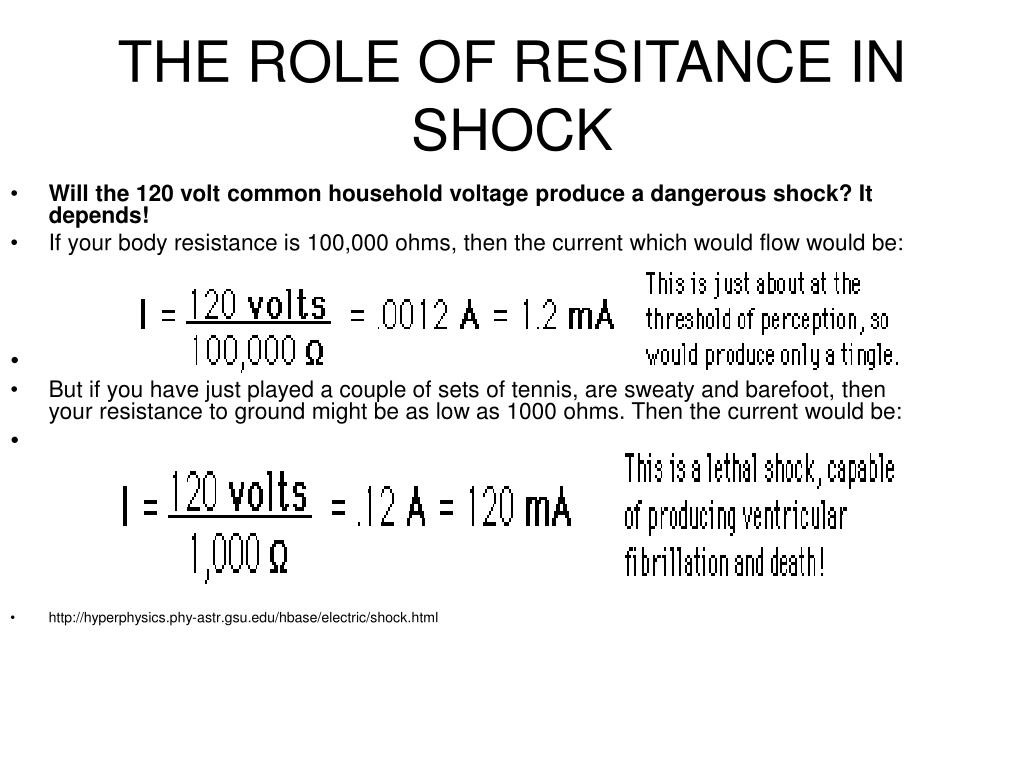 Will the 120 volt common household voltage produce a dangerous shock? It depends!