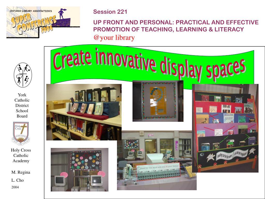 Create innovative display spaces