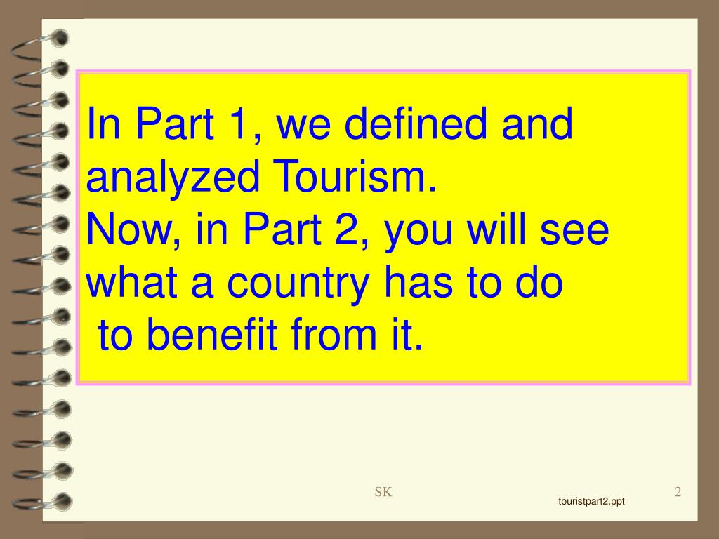 In Part 1, we defined and  analyzed Tourism.