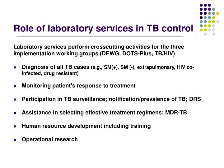 Role of laboratory services in tb control l.jpg