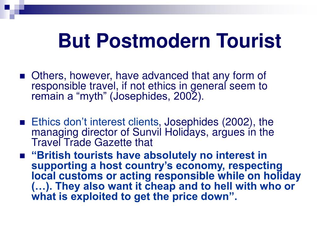 But Postmodern Tourist