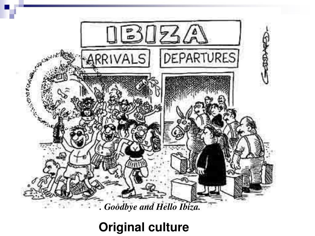 . Goodbye and Hello Ibiza.