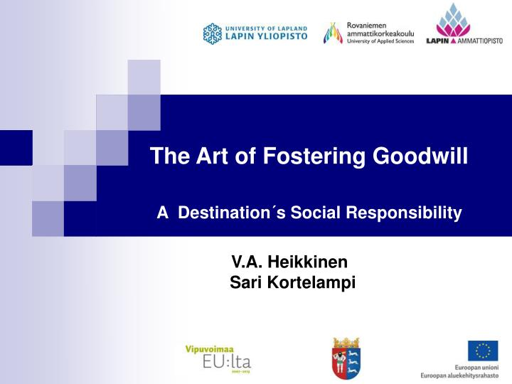 T the art of fostering goodwill a destination s social responsibility