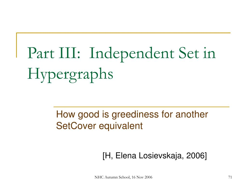 Part III:  Independent Set in Hypergraphs