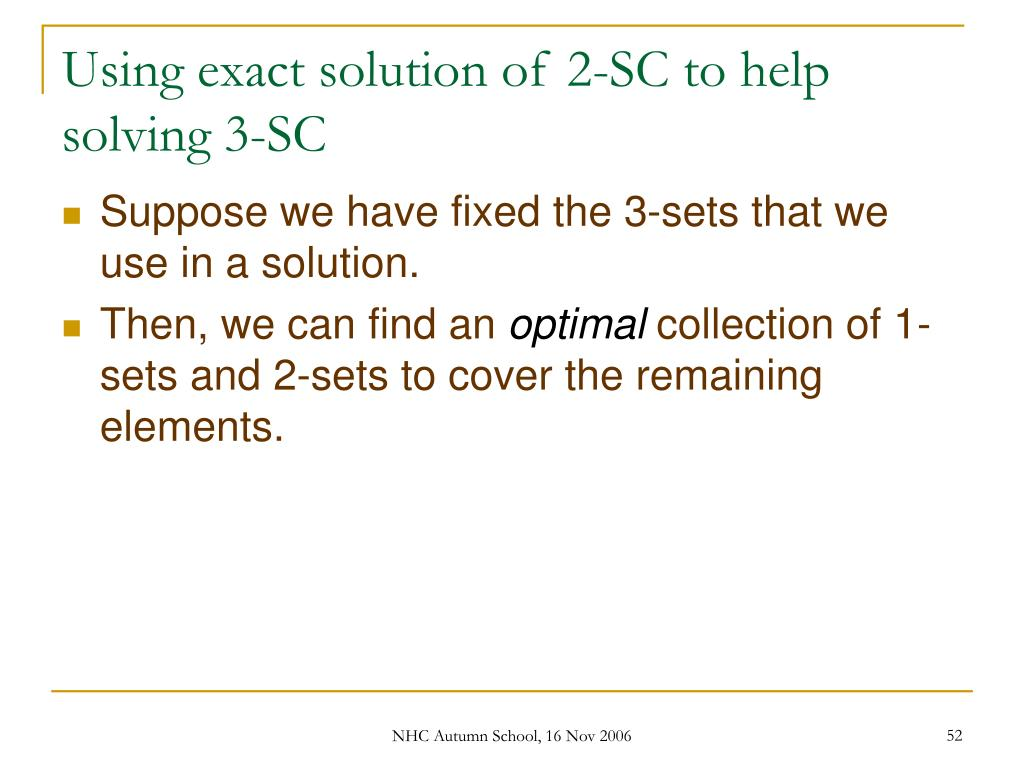 Using exact solution of 2-SC to help solving 3-SC