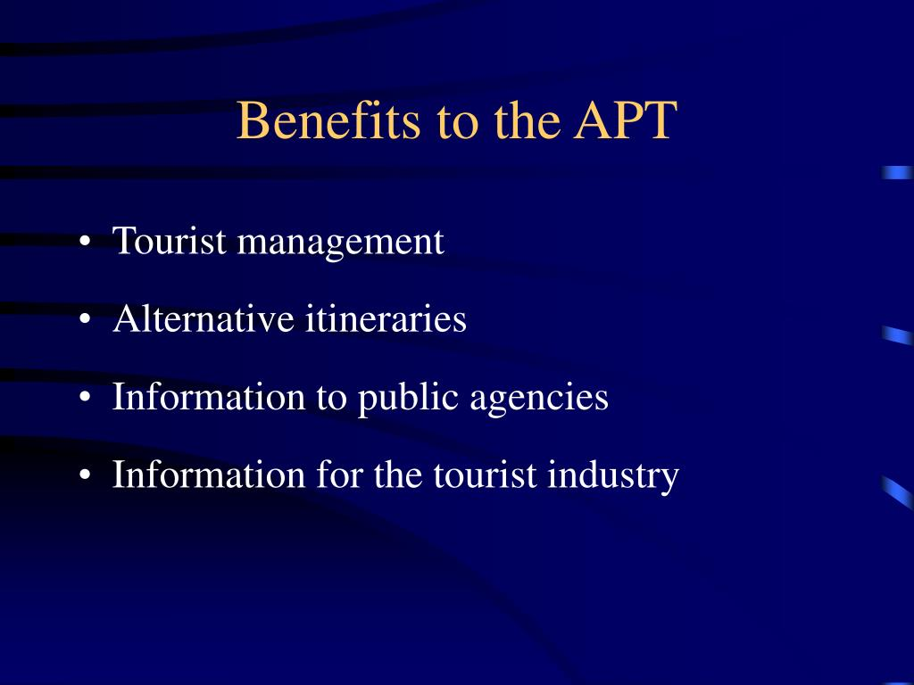 Benefits to the APT