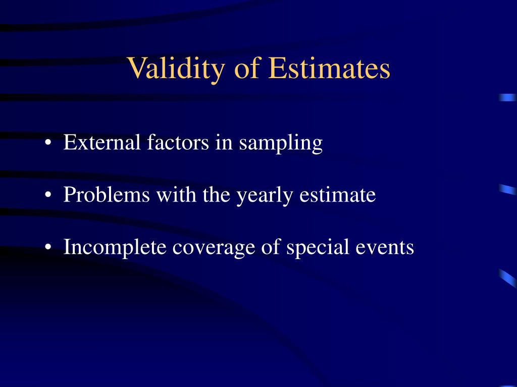Validity of Estimates