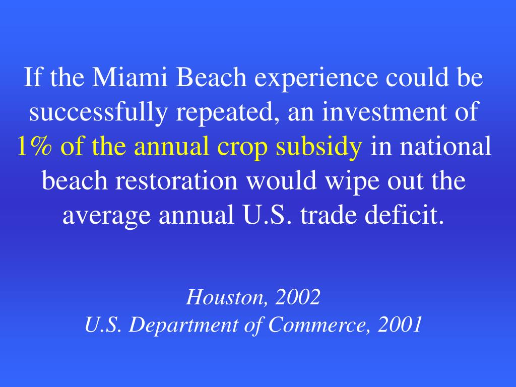 If the Miami Beach experience could be  successfully repeated, an investment of