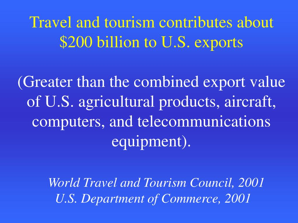 Travel and tourism contributes about