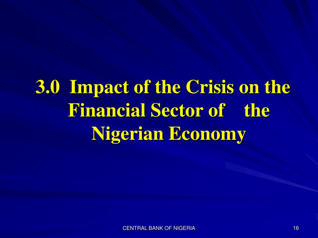 3.0  Impact of the Crisis on the Financial Sector of    the Nigerian Economy
