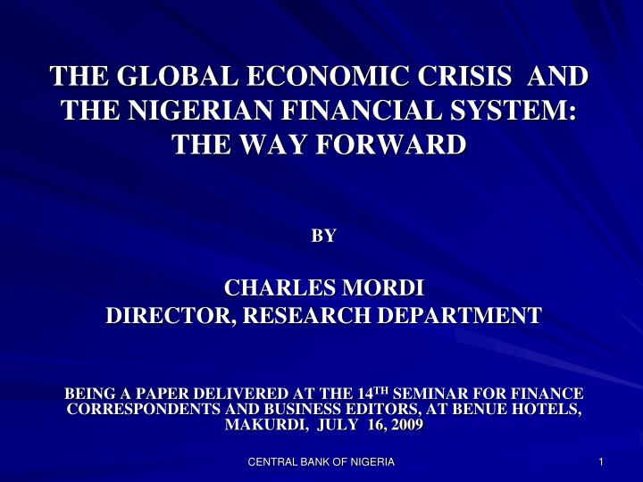 The global economic crisis and the nigerian financial system the way forward l.jpg