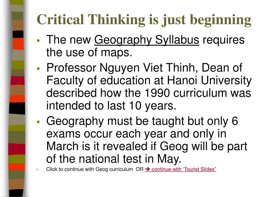 Critical Thinking is just beginning
