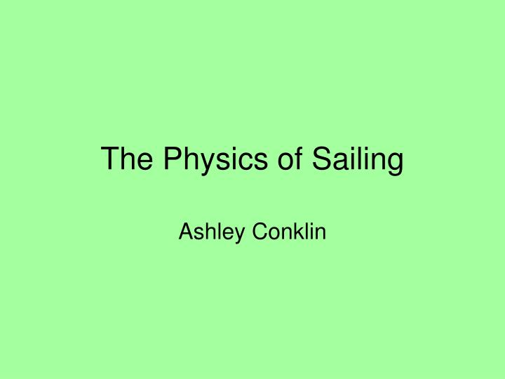 The physics of sailing l.jpg