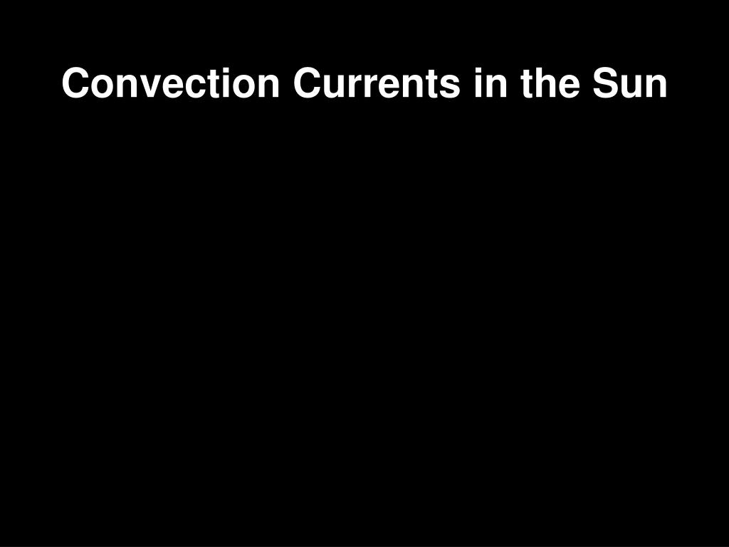 Convection Currents in the Sun