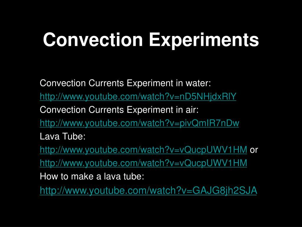 Convection Experiments
