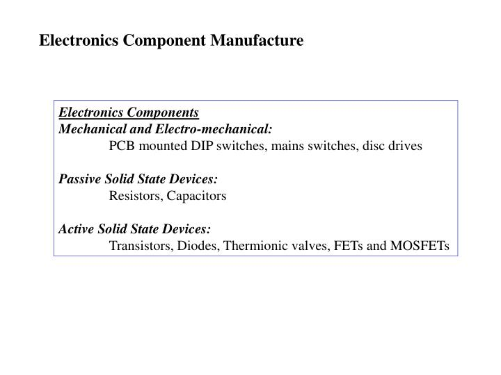 Electronics Component Manufacture