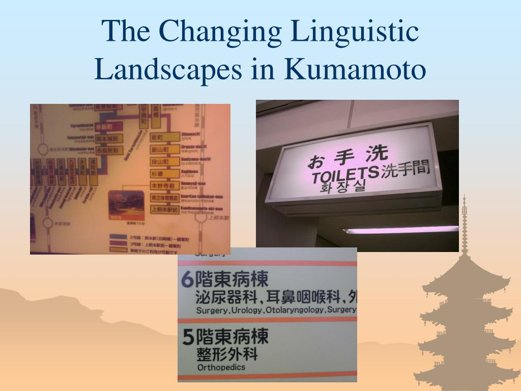 The Changing Linguistic Landscapes in Kumamoto