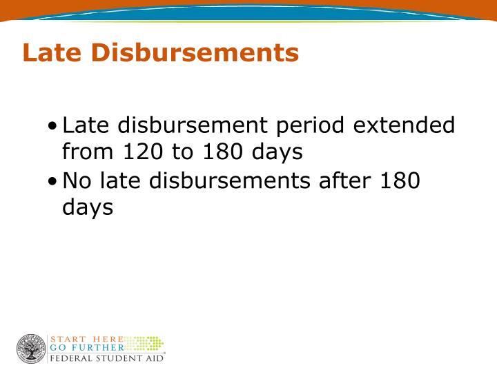 Late Disbursements