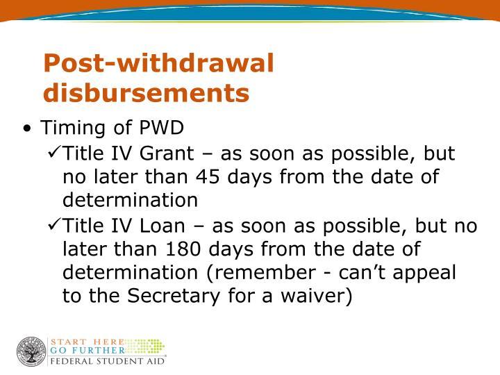 Post-withdrawal disbursements
