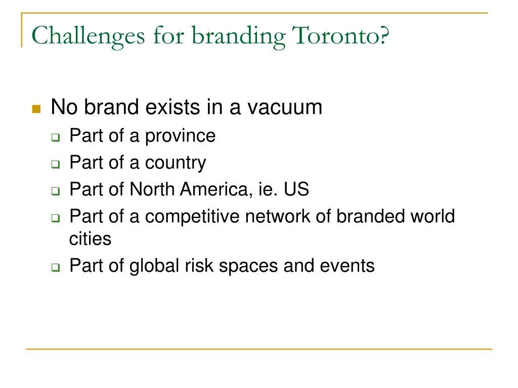 Challenges for branding Toronto?