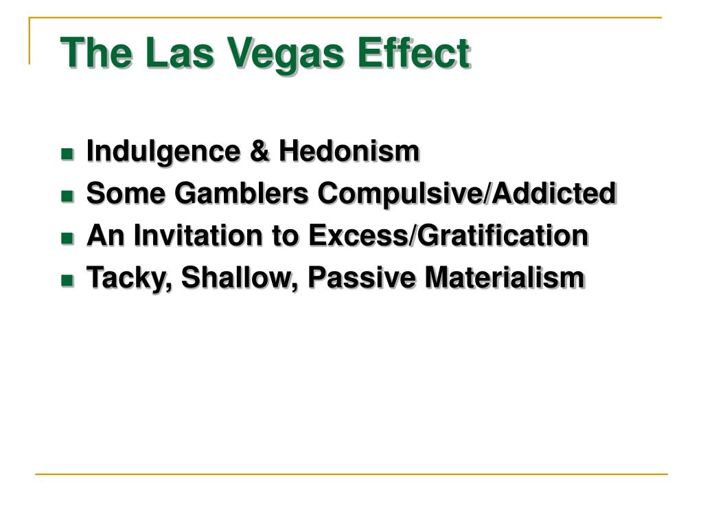 The Las Vegas Effect