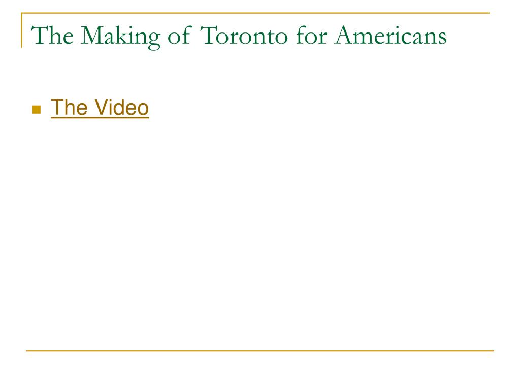 The Making of Toronto for Americans