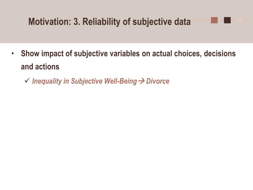 Motivation: 3. Reliability of subjective data