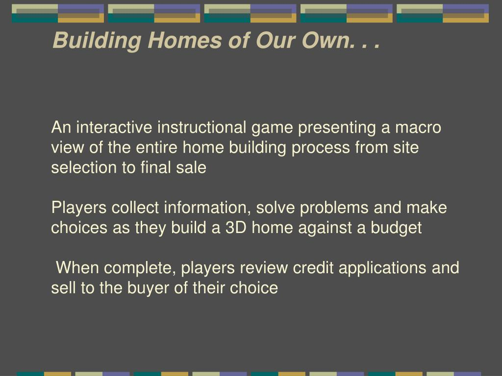 Building Homes of Our Own. . .