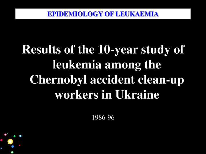 Epidemiology of leukaemia