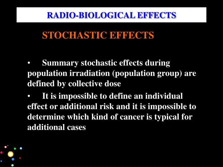 RADIO-BIOLOGICAL EFFECTS