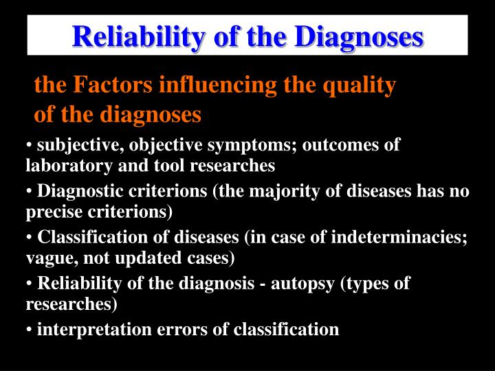 Reliability of the Diagnoses