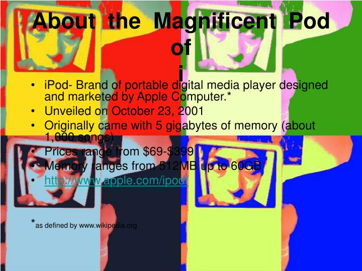 About the magnificent pod of i
