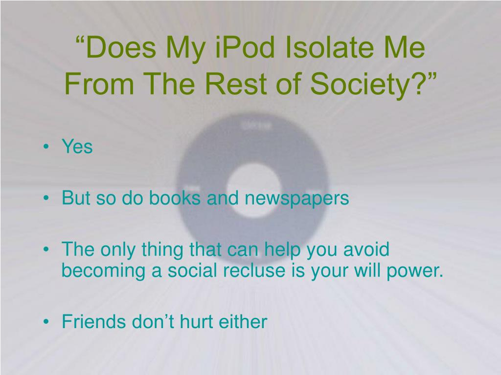"""Does My iPod Isolate Me From The Rest of Society?"""