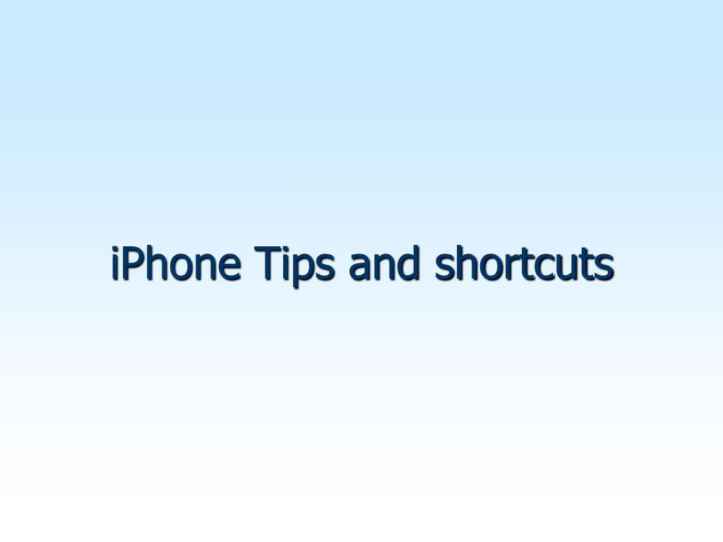 iPhone Tips and shortcuts