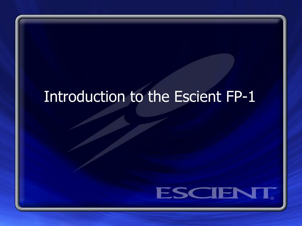 Introduction to the Escient FP-1