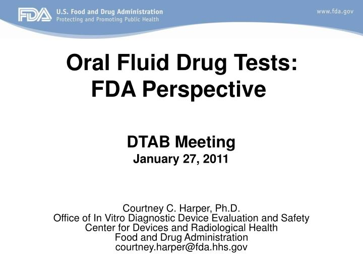 Oral fluid drug tests fda perspective