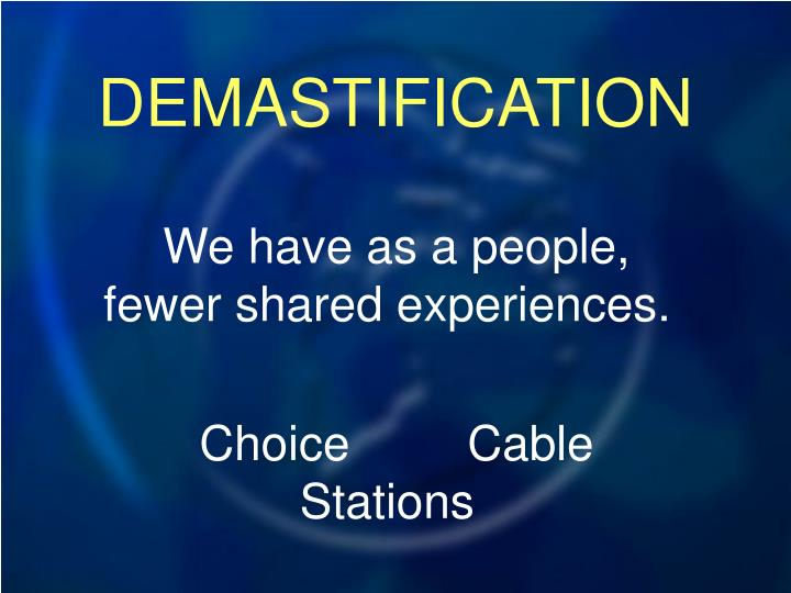DEMASTIFICATION
