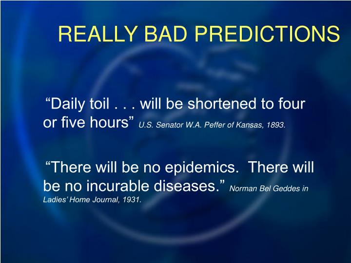 REALLY BAD PREDICTIONS