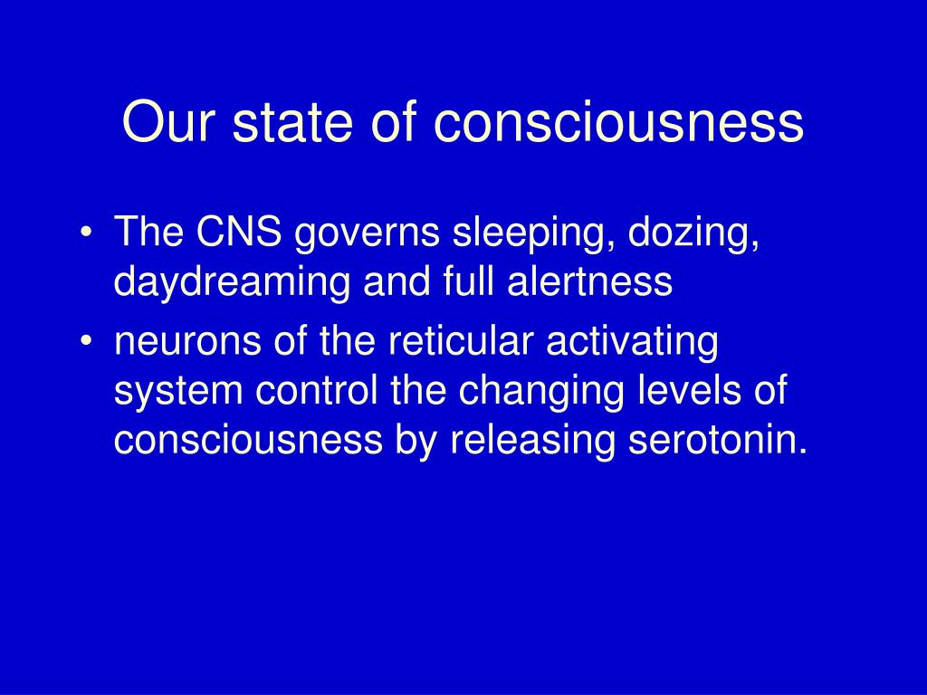 Our state of consciousness
