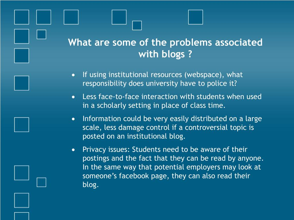What are some of the problems associated with blogs ?