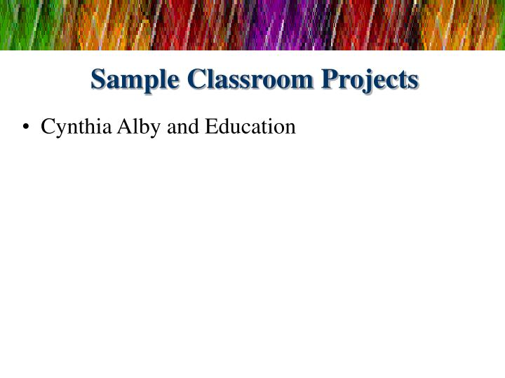Sample Classroom Projects