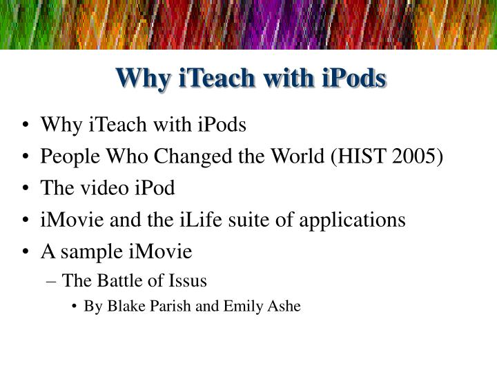 Why iTeach with iPods