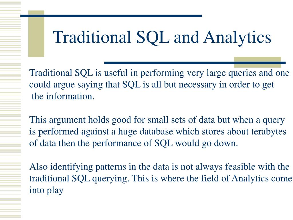 Traditional SQL and Analytics